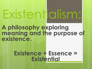 Existentialism: