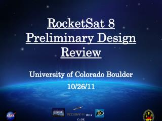 RocketSat  8  Preliminary Design Review