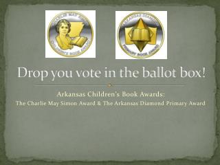 Drop you vote in the ballot box!