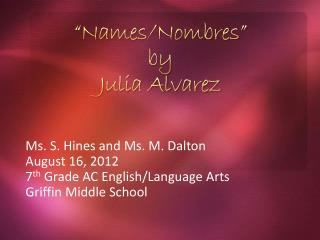 """Names/ Nombres "" by Julia Alvarez"
