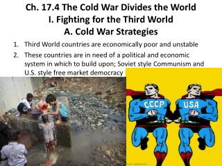 Ch. 17.4 The Cold War Divides the World I. Fighting for the Third World A. Cold War Strategies