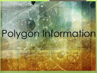 Polygon Information