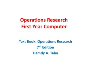 Operations Research First Year Computer