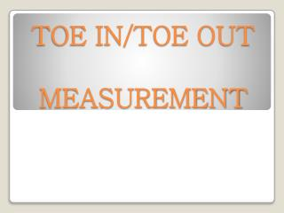 TOE IN/TOE OUT  MEASUREMENT
