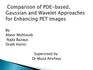 Comparison of PDE-based, Gaussian and Wavelet Approaches for Enhancing PET Images