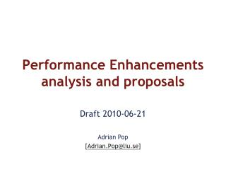 Performance Enhancements analysis and proposals