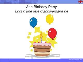 At a Birthday Party Lors d'une fête d'anniversaire de