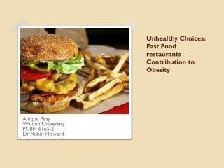 Unhealthy Choices: Fast Food restaurants Contribution to Obesity