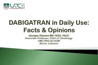 DABIGATRAN in Daily Use: Facts & Opinions