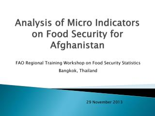 Analysis of Micro Indicators on Food Security for Afghanistan