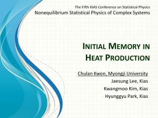 Initial Memory in  Heat Production