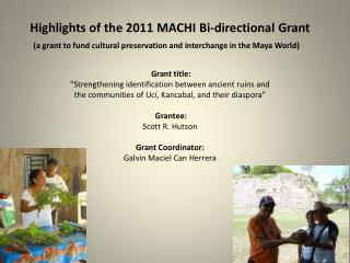 Highlights of the 2011 MACHI  Bi-directional  Grant
