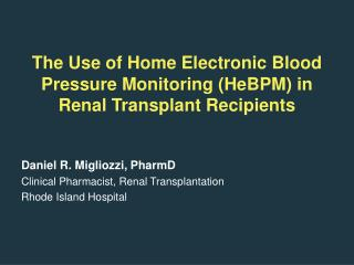 The Use of Home Electronic Blood Pressure Monitoring (HeBPM) in Renal Transplant Recipients