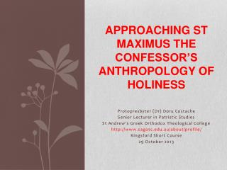 APPROACHING ST MAXIMUS THE CONFESSOR'S ANTHROPOLOGY OF  HOLINESS
