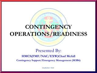 CONTINGENCY OPERATIONS/READINESS