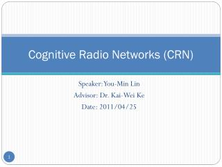 Cognitive Radio Networks (CRN)