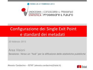 Configurazione dei Single Exit Point  e  standard dei metadati