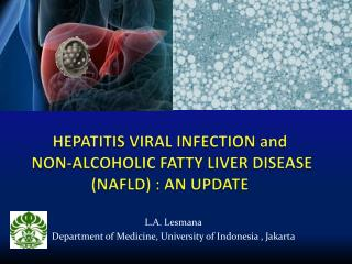 H EPATITIS VIRAL INFECTION  and NON-ALCOHOLIC FATTY LIVER DISEASE  (NAFLD) :  AN UPDATE