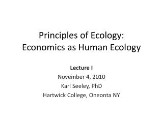 Principles of Ecology: Economics as Human Ecology