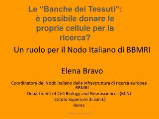 Un ruolo per il Nodo Italiano di BBMRI Elena Bravo