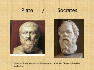 Plato       /          Socrates