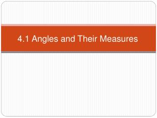 4.1 Angles and Their Measures