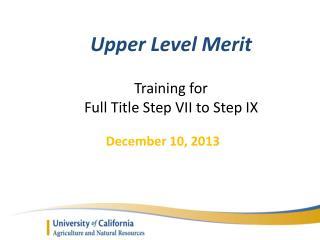 Upper Level Merit Training for  Full Title Step VII to Step IX