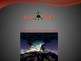 VOLC     NOES