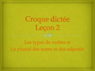 Croque dictée Leçon  2