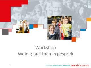 Agenda Kennismaken met elkaar Workshop Pauze Gesprekspunten