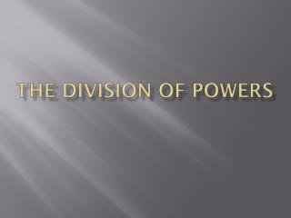 The Division of Powers