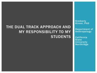 The dual track approach and  my responsibility to my students