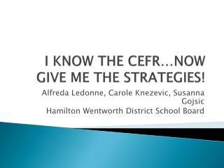 I KNOW THE CEFR…NOW GIVE ME THE STRATEGIES!