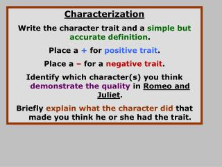 Characterization Write the character trait and a  simple but accurate definition .