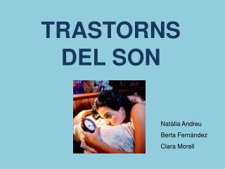 TRASTORNS  DEL SON