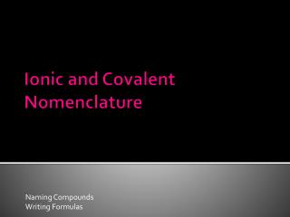 Ionic and Covalent Nomenclature