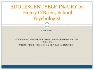 ADOLESCENT SELF-INJURY by  Henry O'Brien, School Psychologist