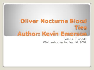 Oliver  Nocturne Blood Ties Author : Kevin Emerson