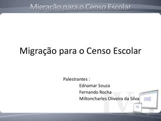 Migra��o para o Censo Escolar