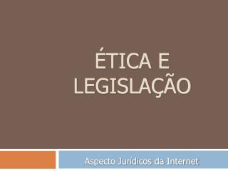 Ética e legislação