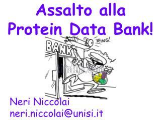 Assalto alla  Protein  Data  Bank !