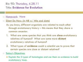Bio 9D:  Thursday, 4.28.11  Title:  Evidence for Evolution