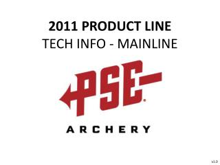 2011 PRODUCT LINE TECH  INFO - MAINLINE
