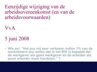 Eenzijdige wijziging van de arbeidsovereenkomst en van de ...