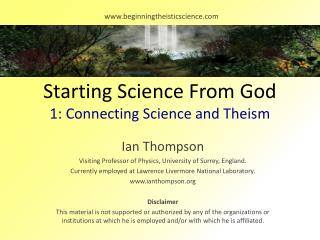 Starting Science From God 1: Connecting Science and Theism