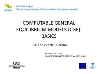 COMPUTABLE GENERAL EQUILIBRIUM MODELS (CGE): BASICS