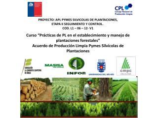 PROYECTO: APL PYMES SILVICOLAS DE PLANTACIONES,  ETAPA II SEGUIMIENTO Y CONTROL .