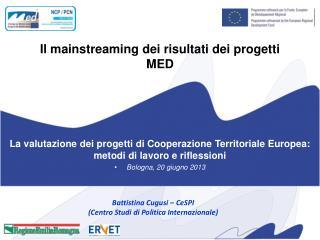 Il  mainstreaming  dei risultati dei progetti MED