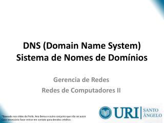 DNS (Domain  Name System) Sistema  de Nomes de Domínios
