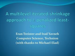 A multilevel iterated-shrinkage approach to  l 1 penalized least-squares